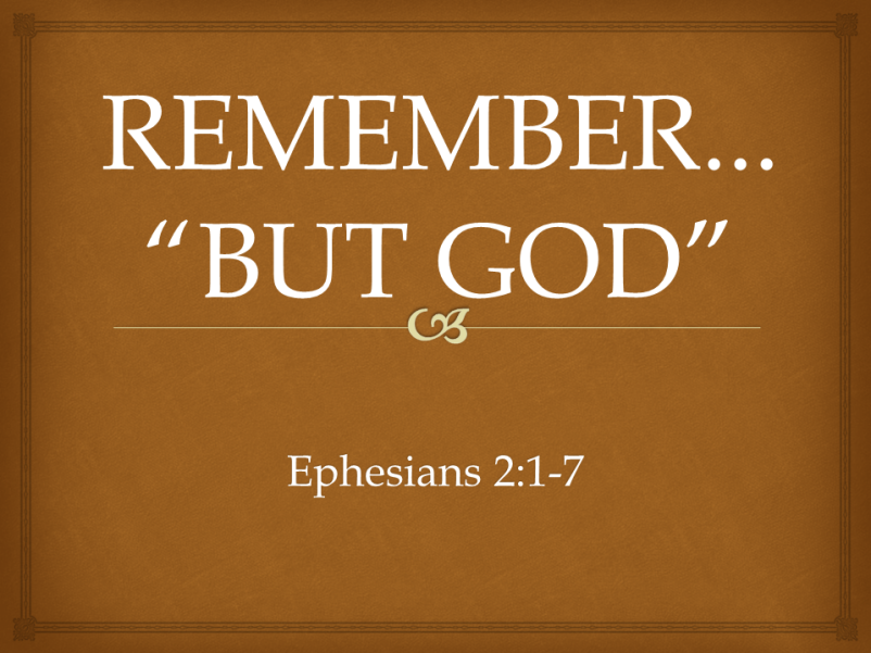 "Remember, ""But God"""
