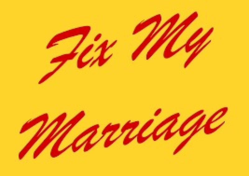FIX MY MARRIAGE