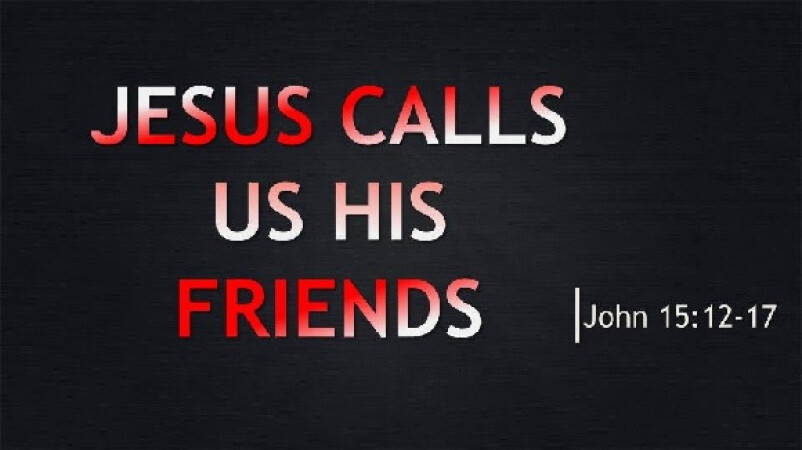 Jesus Calls Us His Friends