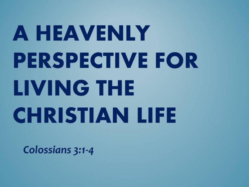 A Heavenly Perspective for Living the Christian Life