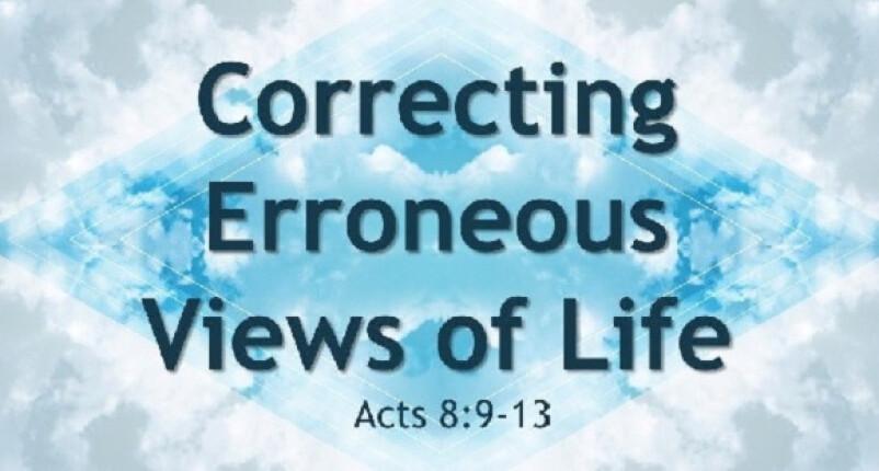 Correcting Erroneous Views of Life